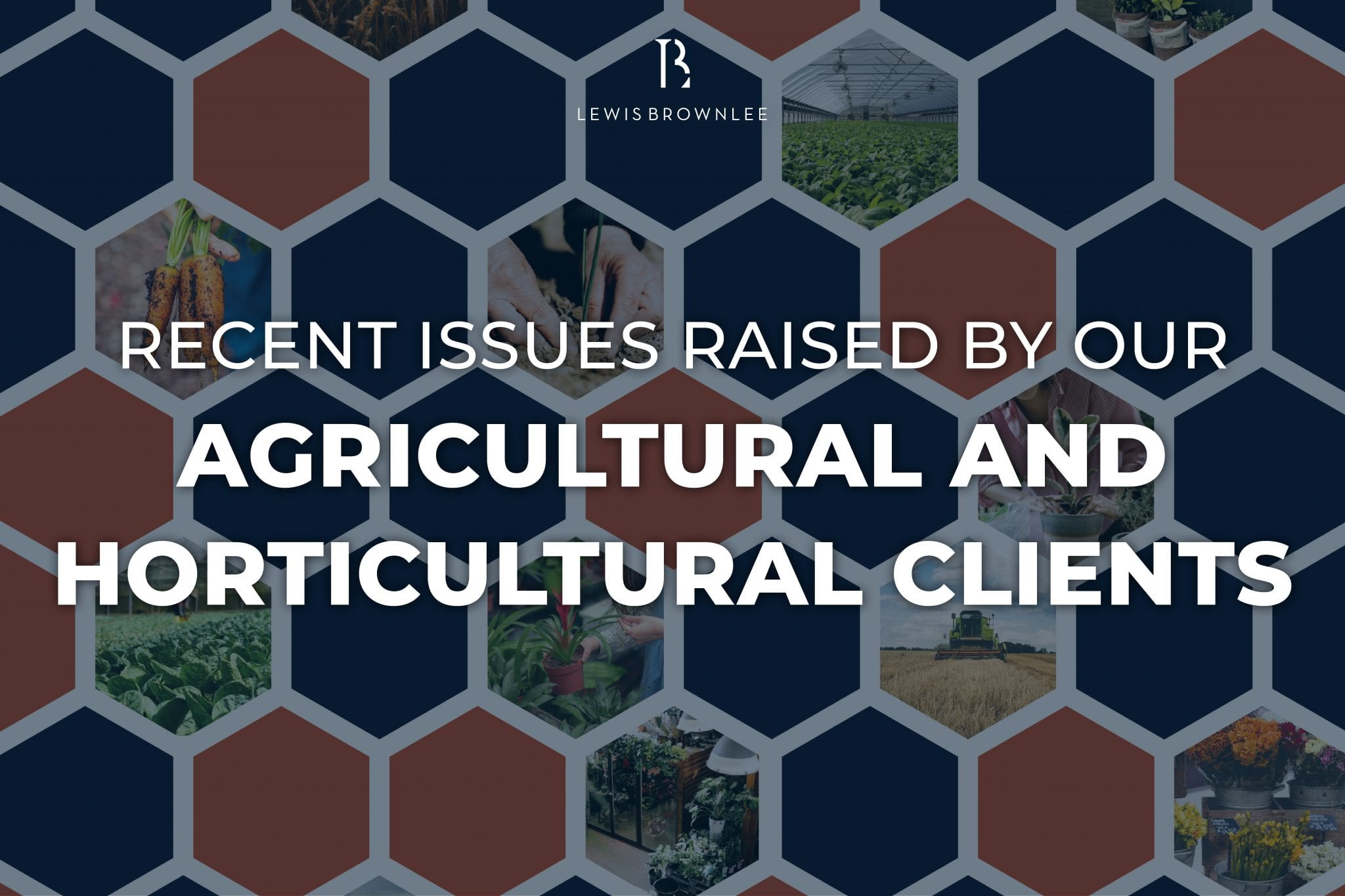 RECENT ISSUES RAISED BY OUR AGRICULTURAL AND HORTICULTURAL CLIENTS
